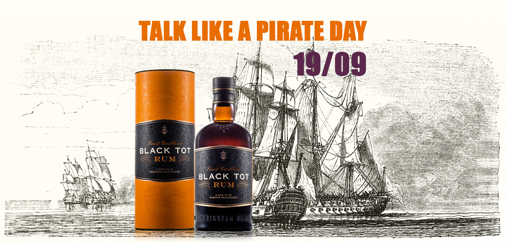 Talk Like A Pirate Day | BLACK TOT RUM